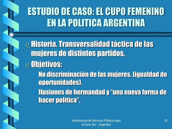 ESTUDIO DE CASO: EL CUPO FEMENINO EN LA POLITICA ARGENTINA