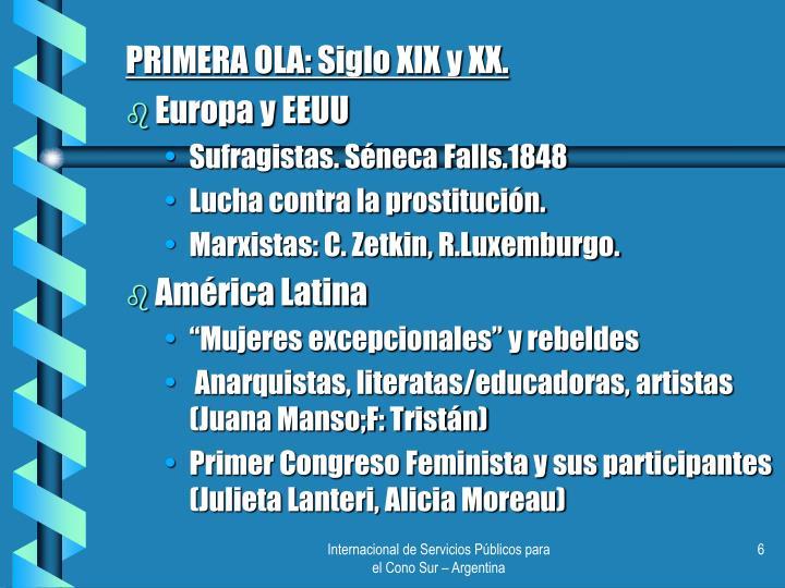 PRIMERA OLA: Siglo XIX y XX.