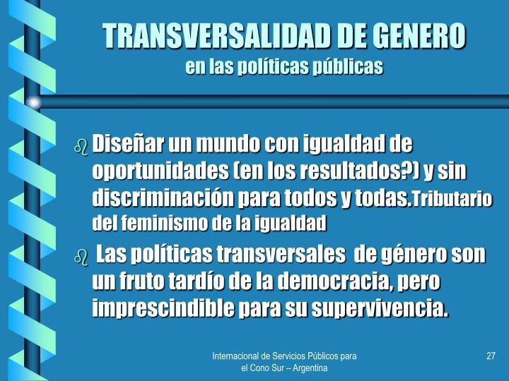 TRANSVERSALIDAD DE GENERO