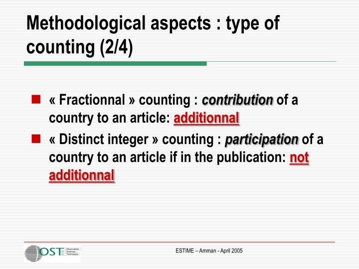 Methodological aspects : type of counting (2/4)