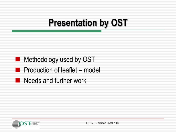 Presentation by ost