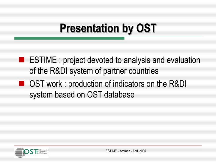 Presentation by OST