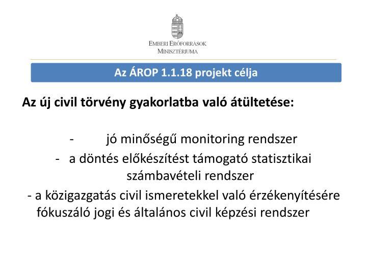 Az ÁROP 1.1.18 projekt célja
