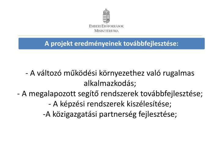 A projekt eredményeinek továbbfejlesztése: