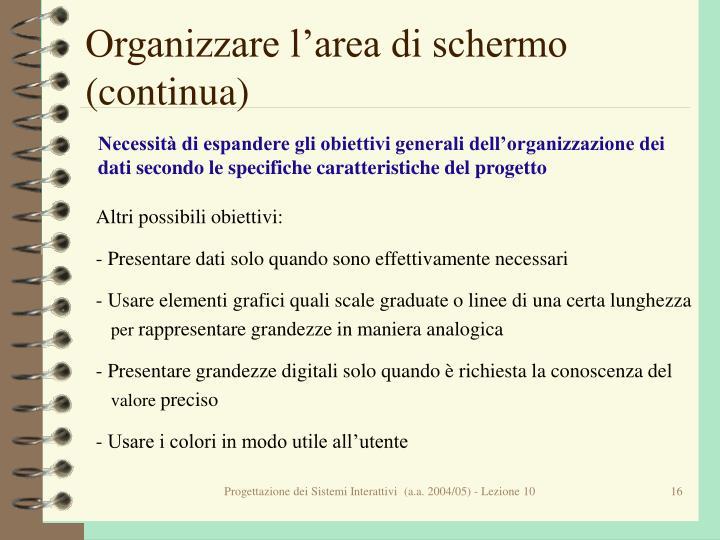 Organizzare l'area di schermo (continua)