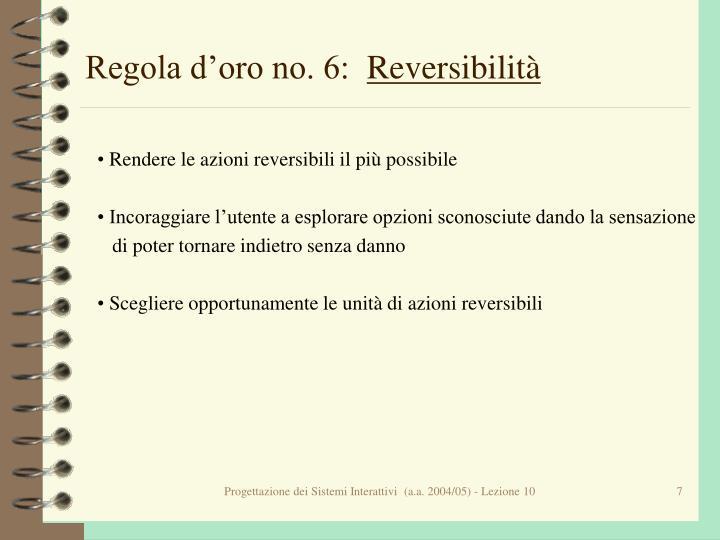 Regola d'oro no. 6: