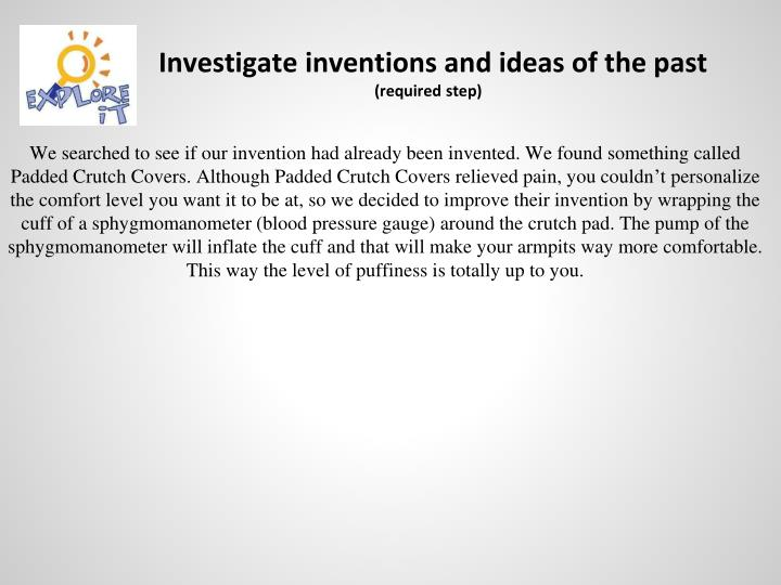 Investigate inventions and ideas of the past