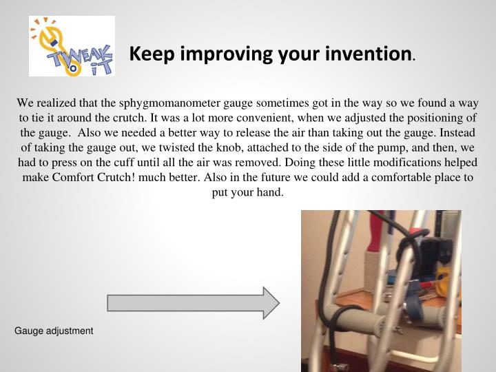 Keep improving your invention