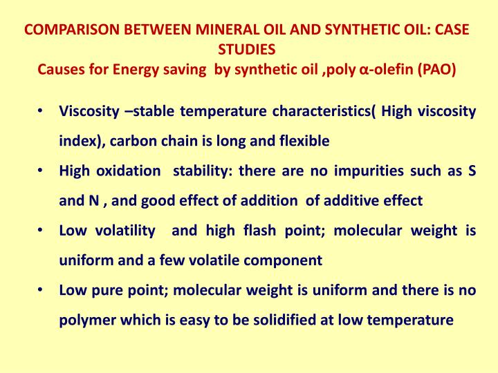 COMPARISON BETWEEN MINERAL OIL AND SYNTHETIC OIL: CASE STUDIES