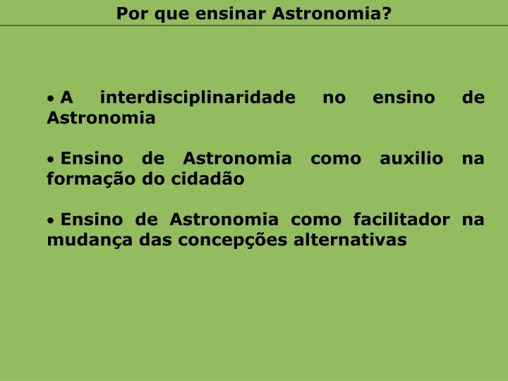 Por que ensinar Astronomia?