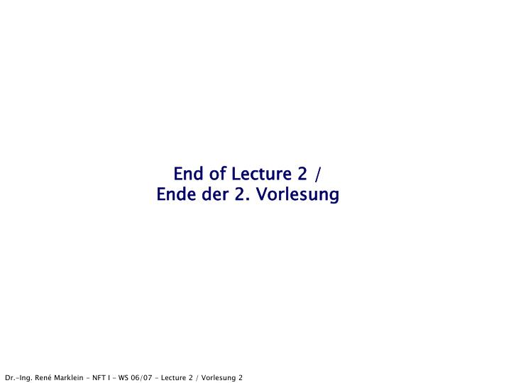End of Lecture 2 /