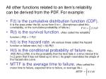 all other functions related to an item s reliability can be derived from the pdf for example