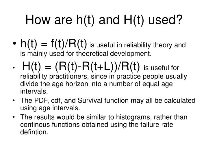 How are h(t) and H(t) used?