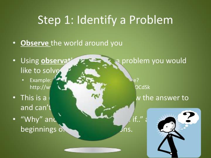 Step 1: Identify a Problem