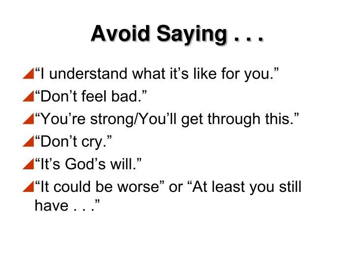 Avoid Saying . . .