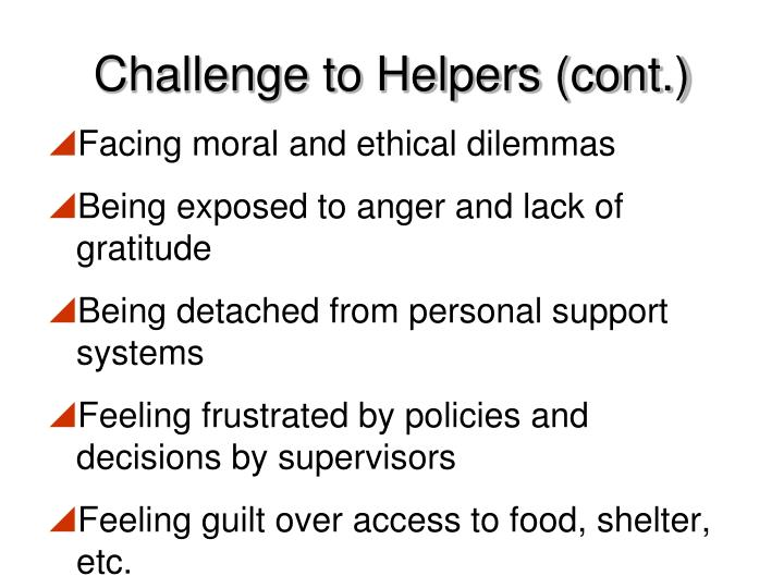 Challenge to Helpers (cont.)