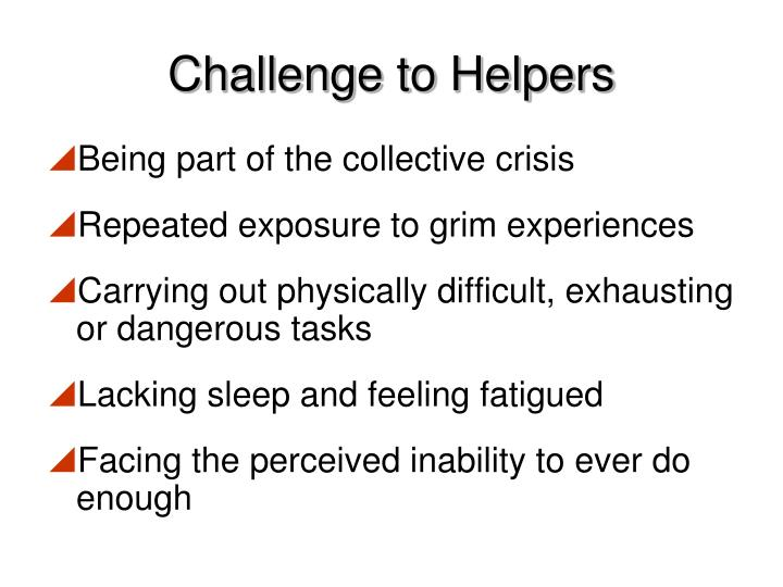 Challenge to Helpers