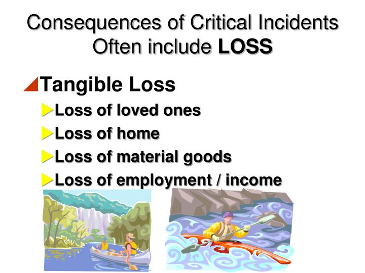 Consequences of Critical Incidents Often include