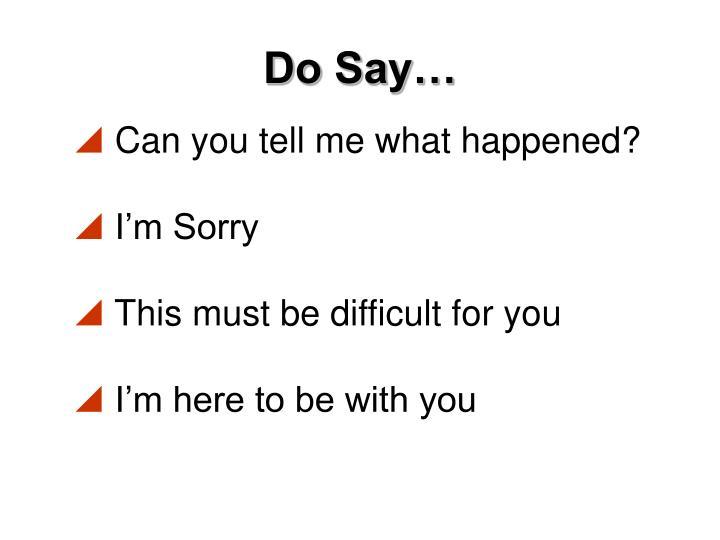 Do Say…
