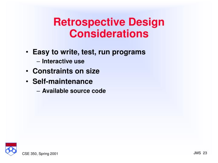 Retrospective Design Considerations