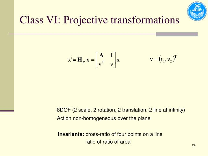 Class VI: Projective transformations