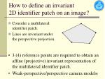 how to define an invariant 2d identifier patch on an image