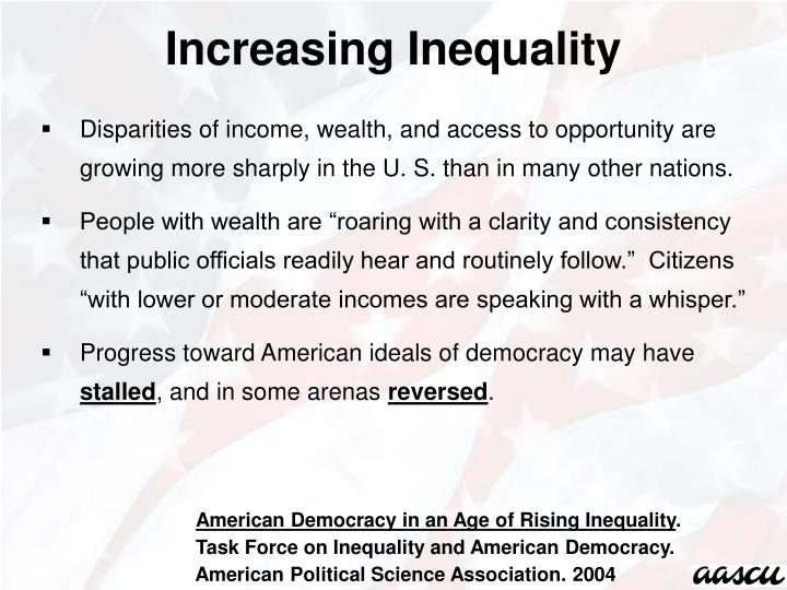 Increasing Inequality