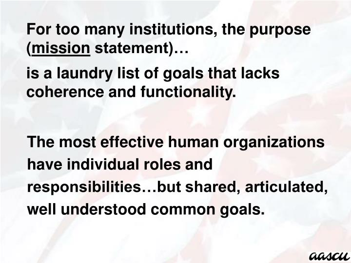 For too many institutions, the purpose (