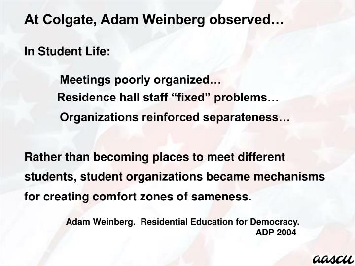 At Colgate, Adam Weinberg observed…