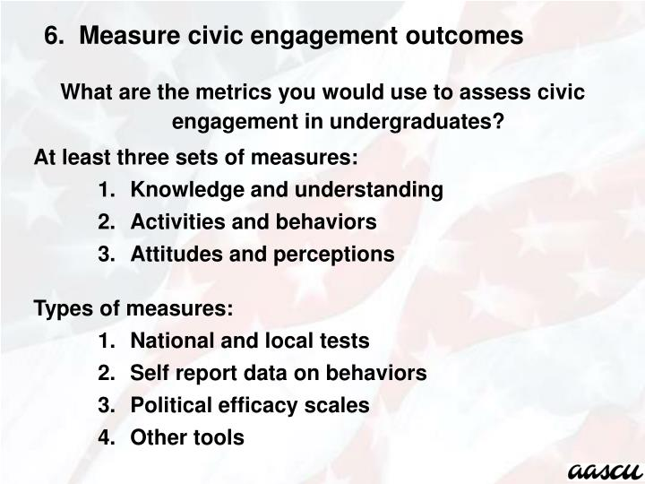 6.  Measure civic engagement outcomes
