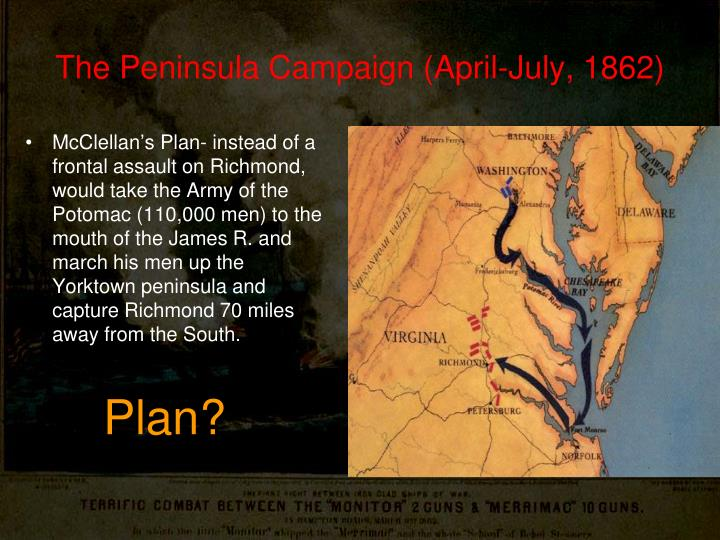 The Peninsula Campaign (April-July, 1862)