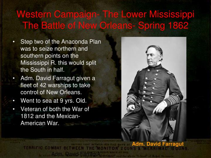 Western Campaign- The Lower Mississippi The Battle of New Orleans- Spring 1862