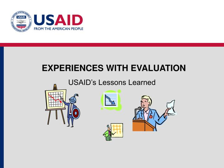 EXPERIENCES WITH EVALUATION