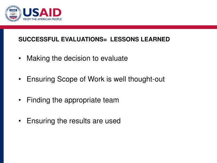 SUCCESSFUL EVALUATIONS=  LESSONS LEARNED