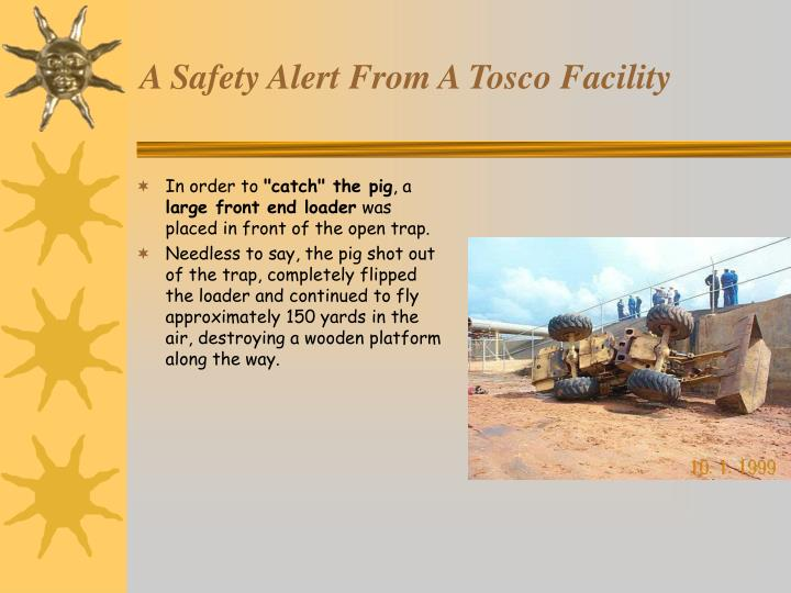 A safety alert from a tosco facility2