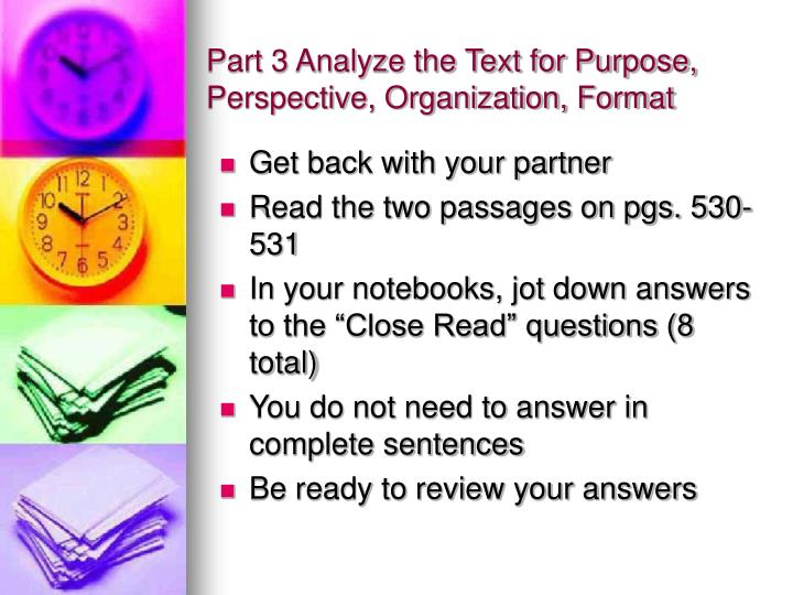 Part 3 analyze the text for purpose perspective organization format