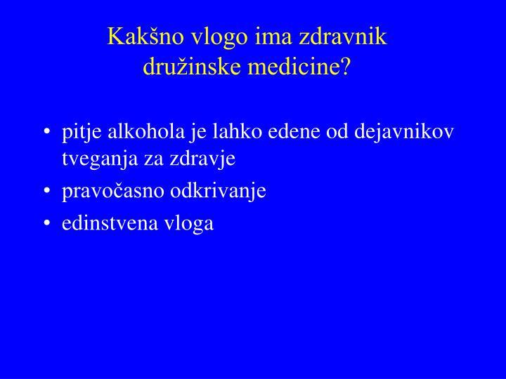 Kakšno vlogo ima zdravnik družinske medicine?