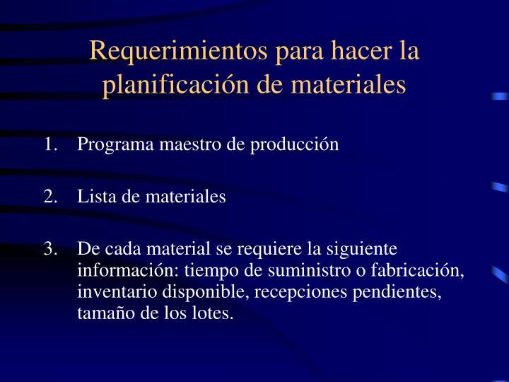 Requerimientos para hacer la planificación de materiales