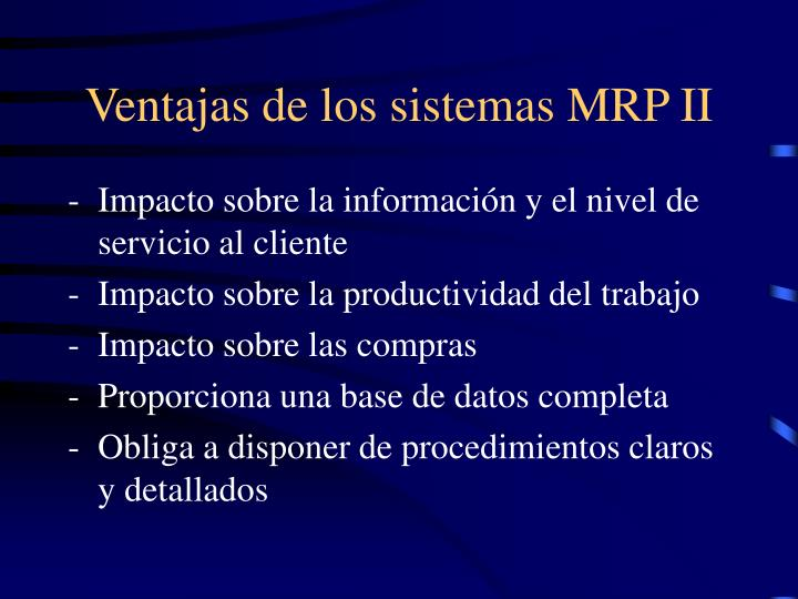 Ventajas de los sistemas MRP II