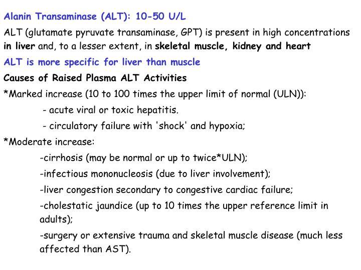 Alanin Transaminase (ALT): 10-50 U/L