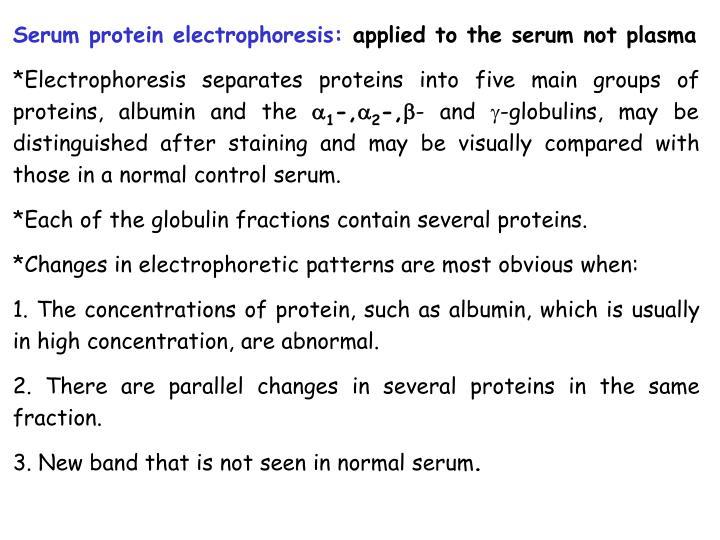 Serum protein electrophoresis: