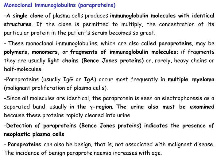 Monoclonal immunoglobulins (paraproteins)