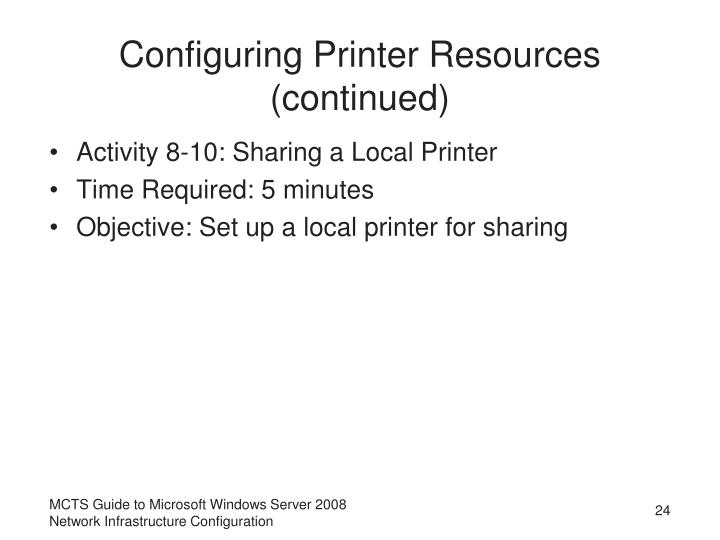Configuring Printer Resources (continued)