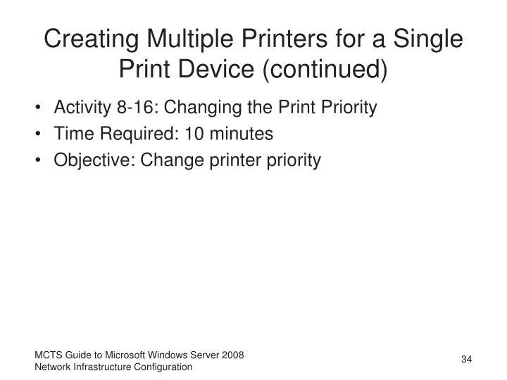 Creating Multiple Printers for a Single Print Device (continued)