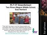 plt ct greenschool two rivers magnet middle school east hartford