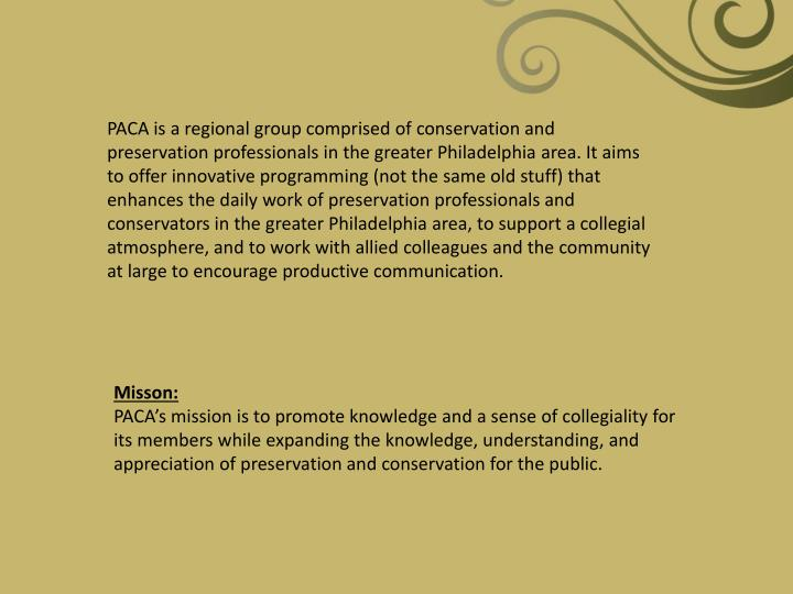 PACA is a regional group comprised of conservation and preservation professionals in the greater Phi...