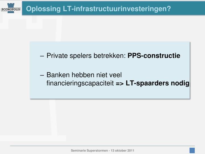 Oplossing LT-infrastructuurinvesteringen?