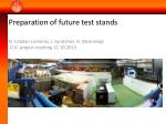 preparation of future test stands