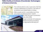 tarla facility at institute of accelerator technologies of ankara university