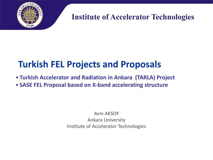 Turkish FEL Projects and Proposals